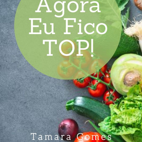 Imagem principal do produto E-book  AGORA EU FICO TOP! + 3 e-books de bônus!
