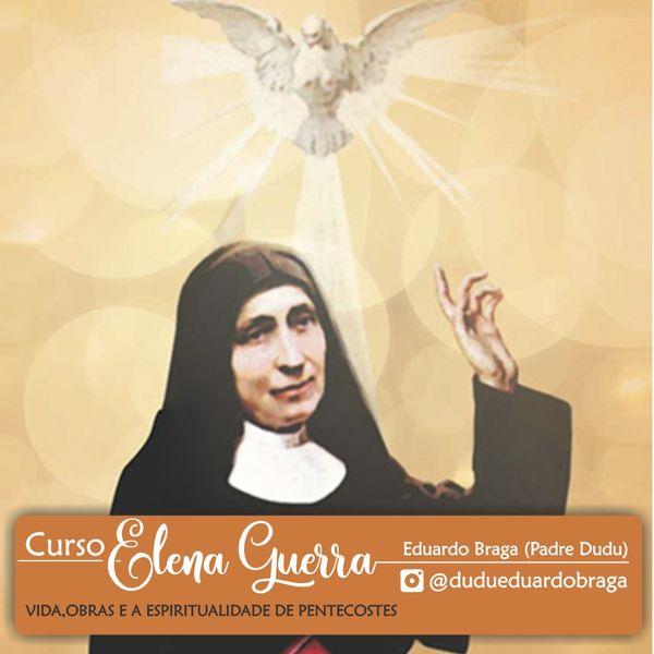 Imagem principal do produto Elena Guerra (Vida e Obras) e a Espiritualidade de Pentecostes