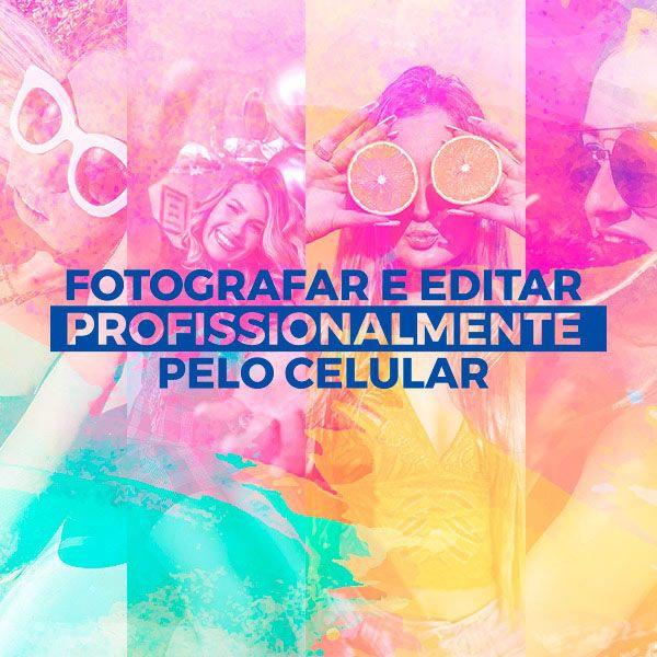 Imagem principal do produto Como Fotografar e Editar Profissionalmente pelo Celular