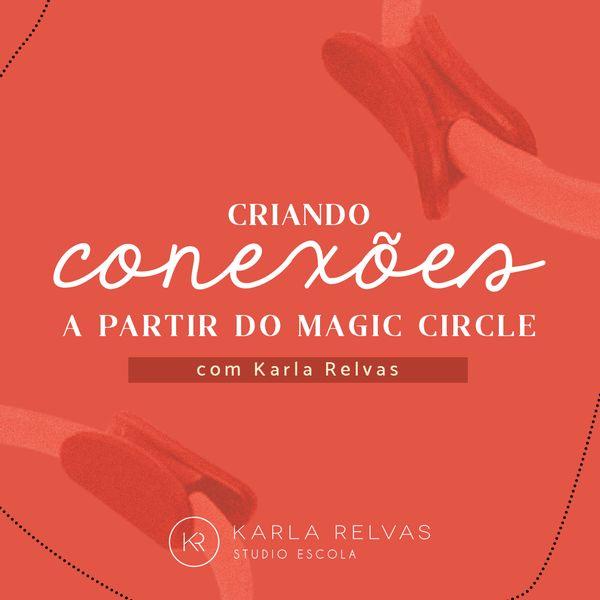 Imagem principal do produto Criando conexões à partir do Magic Circle