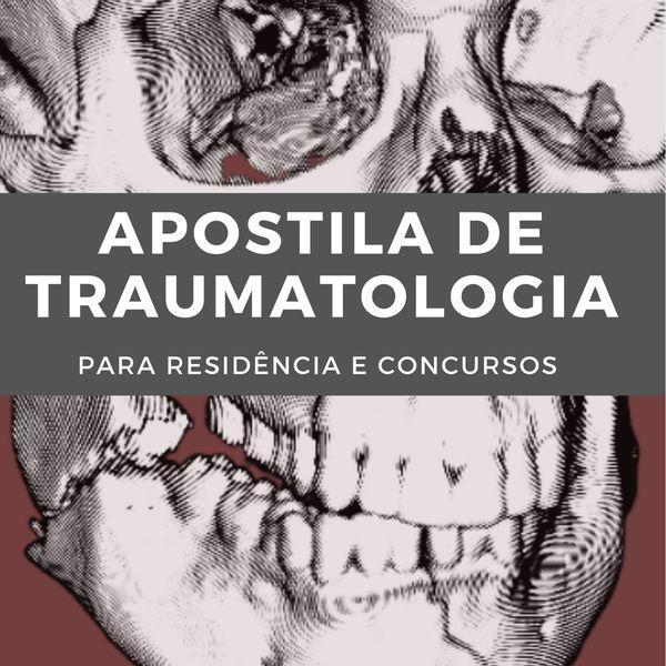 Imagem principal do produto APOSTILA DE TRAUMATOLOGIA BUCO MAXILO FACIAL