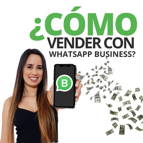 Imagem principal do produto ¿Cómo vender con Whatsapp Business?