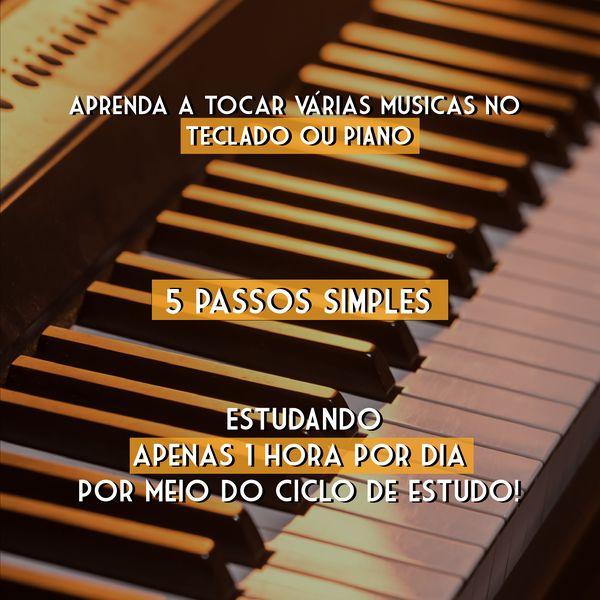 Imagem principal do produto APRENDA A TOCAR VÁRIAS MÚSICAS NO TECLADO OU PIANO 5 PASSOS SIMPLES ESTUDANDO APENAS 1 HORA POR DIA POR MEIO DO CICLO DE ESTUDO!