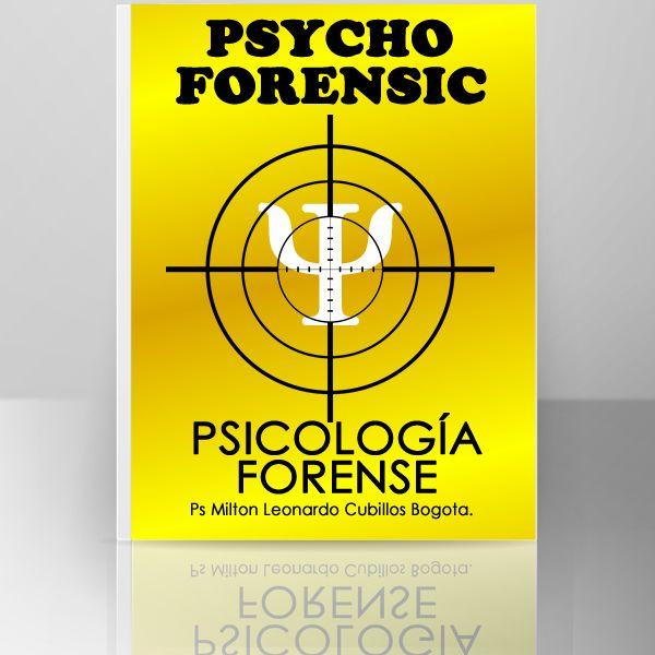 PSYCHO FORENSIC: Psicología Forense