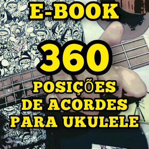 Imagem principal do produto 360 posições de ACORDES para UKULELE - E-BOOK em PDF