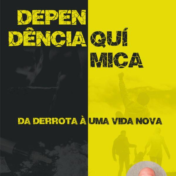 Imagem principal do produto DEPENDÊNCIA QUÍMICA - DA DERROTA À UMA NOVA VIDA