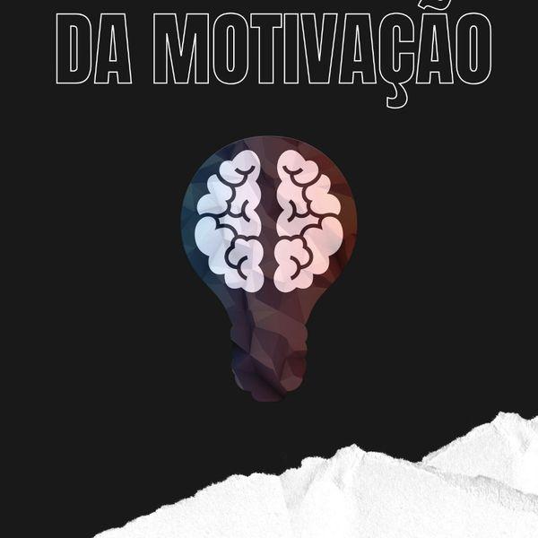 Imagem principal do produto A Psicologia da Motivação - Guia Definitivo
