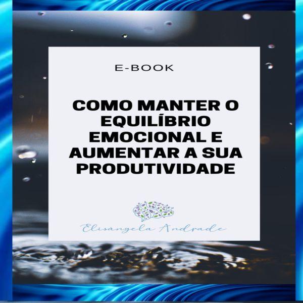 Imagem principal do produto Como manter o equilíbrio emocional e aumentar a produtividade