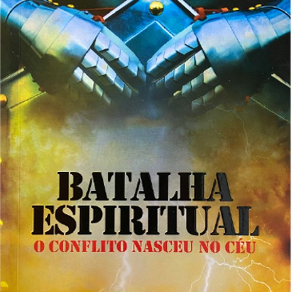 Imagem principal do produto Batalha Espiritual - O conflito nasceu no céu