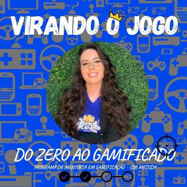 Imagem principal do produto DO ZERO AO GAMIFICADO - Programa de Mentoria Personalizada em Gamificação PRÁTICA