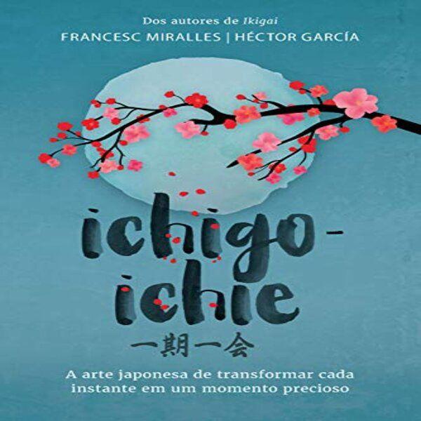 Imagem principal do produto Ichigo-Ichie (Francesc Miralles e Héctor Garcia)