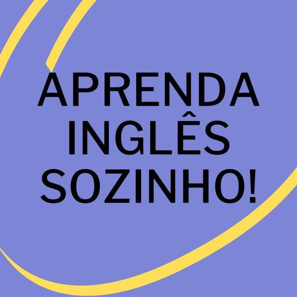 Imagem principal do produto APRENDA INGLÊS SOZINHO! SE TORNE UM AUTODIDATA