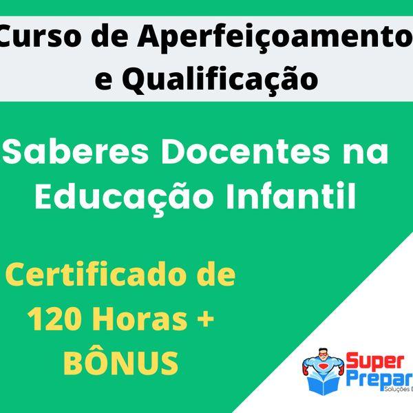 Imagem principal do produto Curso Saberes Docentes na Educação Infantil - 120 Horas
