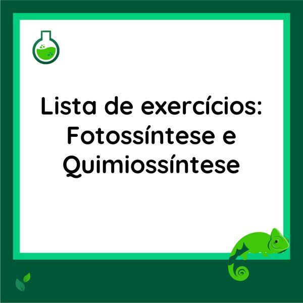 Imagem principal do produto Lista de exercícios - Fotossíntese e Quimiossíntese
