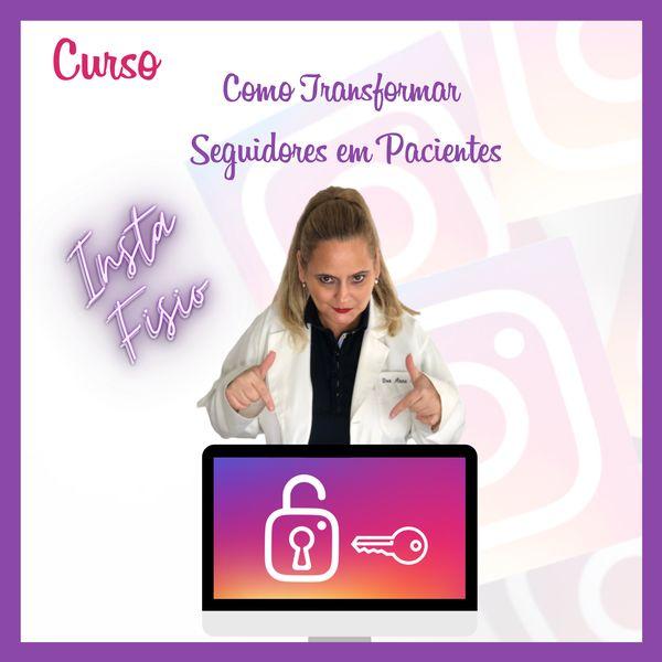 Imagem principal do produto CURSO INSTA FISIO  - COMO TRANSFORMAR SEGUIDORES EM PACIENTES