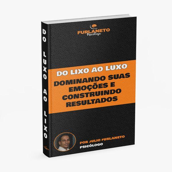 Imagem principal do produto (Ebook) DO LIXO ao LUXO - Dominando suas emoções e construindo resultados.