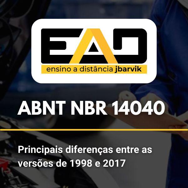 Imagem principal do produto ABNT NBR 14040 - Principais diferenças entre as versões de 1998 e 2017
