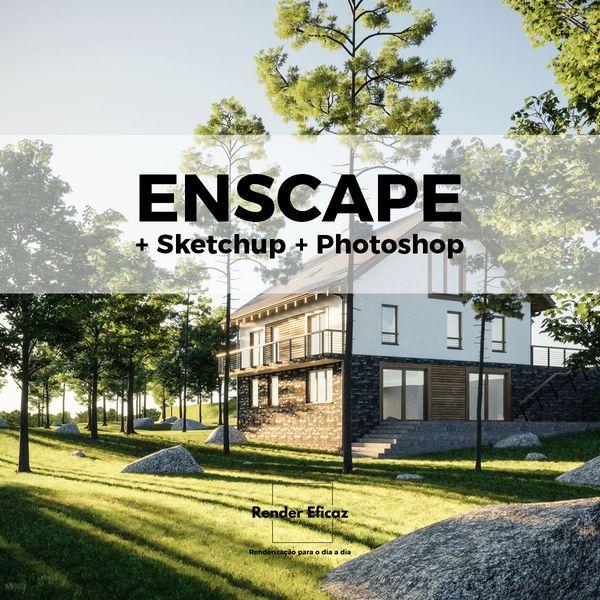 Imagem principal do produto Enscape Render Eficaz | Plataforma Sketchup + Photoshop