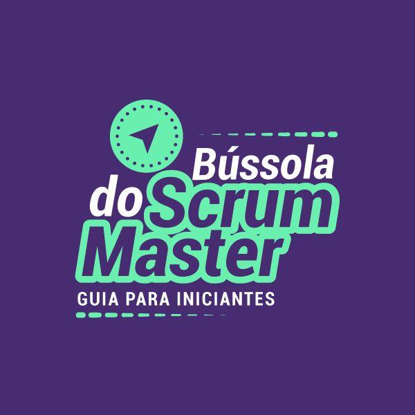 Imagem principal do produto Bússola do Scrum Master: Guia para iniciantes