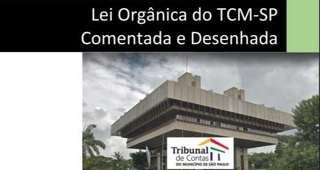 Lei Orgânica do TCM-SP Comentada e Desenhada