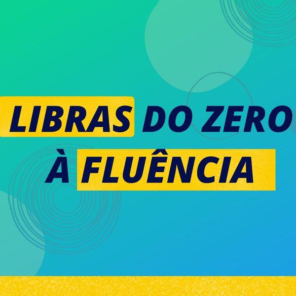 Imagem principal do produto Libras do Zero à Fluência