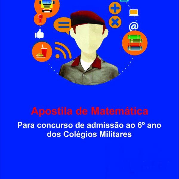 Imagem principal do produto APOSTILA DE MATEMÁTICA PARA CONCURSO DE ADMISSÃO AO 6º ANO DOS COLÉGIOS MILITARES