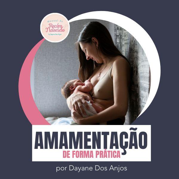 Imagem principal do produto Amamentação de Forma Prática   por Dayane Dos Anjos