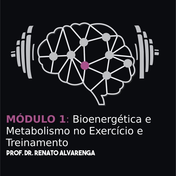 Imagem principal do produto MÓDULO 1: Bioenergética e Metabolismo no Exercício e Treinamento