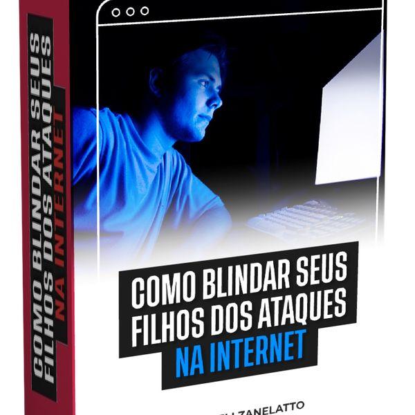 Imagem principal do produto COMO BLINDAR SEUS FILHOS DOS ATAQUES NA INTERNET A