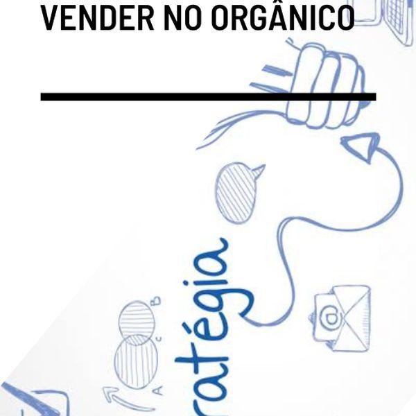 Imagem principal do produto Estratégia para vender no Orgânico