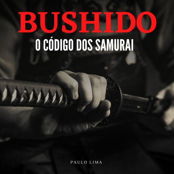 Imagem principal do produto Bushido, O código dos Samurai