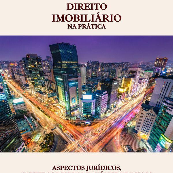 Imagem principal do produto Direito Imobiliário na prática Aspectos jurídicos, cautelas devidas e análise de riscos