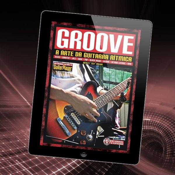 """Imagem principal do produto Groove • A Arte da Guitarra Rítmica • Wesley """"Lély"""" Caesar"""