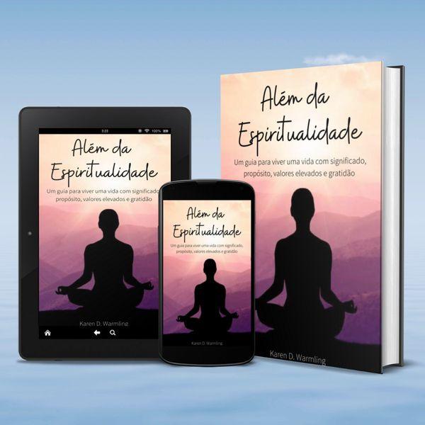 Imagem principal do produto Além da Espiritualidade - Um guia para viver uma vida com significado, propósito, valores elevados e gratidão.