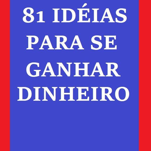 Imagem principal do produto 81 IDÉIAS PARA SE GANHAR DINHEIRO