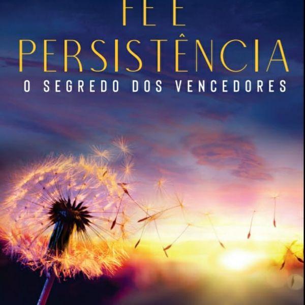 Imagem principal do produto FÉ E  PERSISTENCIA O SEGREDO DOS VENCEDORES
