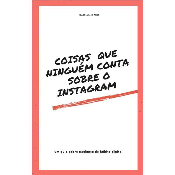 Imagem principal do produto Coisas que ninguém conta sobre o Instagram