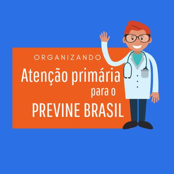 Imagem principal do produto Curso Organizando a Atenção primária para o Previne Brasil