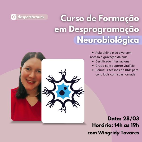 Imagem principal do produto Curso de Formação em Desprogramação Neurobiólogica