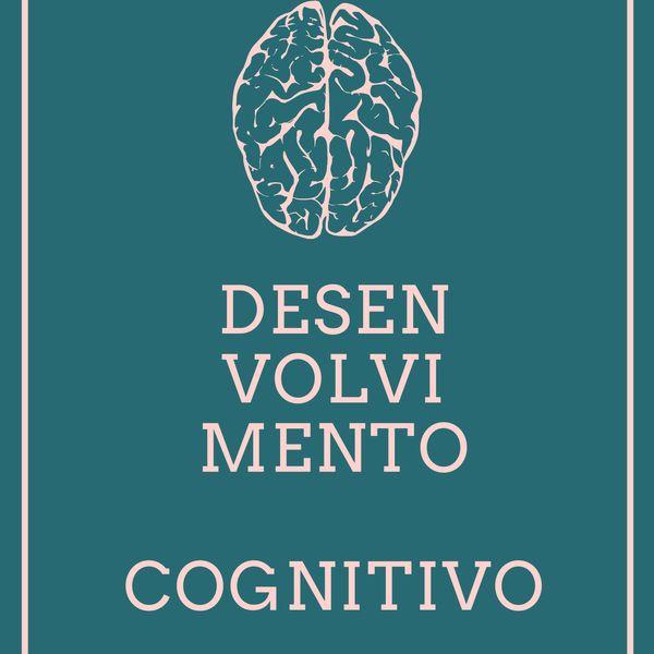 Imagem principal do produto Desenvolvimento Cognitivo - Como Aprender Qualquer Coisa