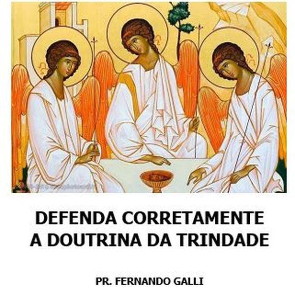 Imagem principal do produto DEFENDA CORRETAMENTE A DOUTRINA DA TRINDADE