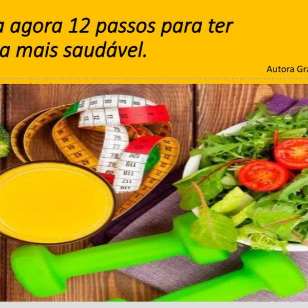 Imagem principal do produto Conheça agora 12 passos para ter uma vida mais saudável