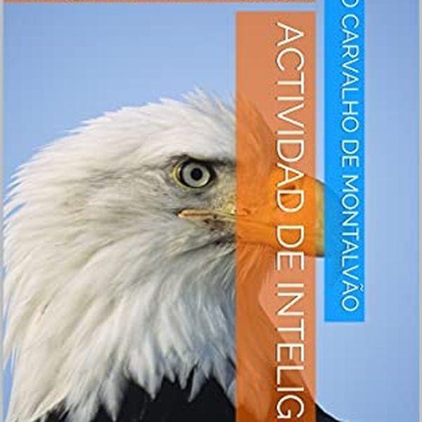 Imagem principal do produto ACTIVIDAD DE INTELIGENCIA - Inteligencia del Estado y Inteligencia Militar Clásicas