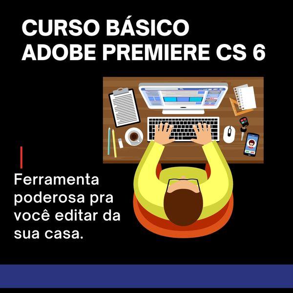 Imagem principal do produto CURSO BÁSICO DO ADOBE PREMIERE CS6