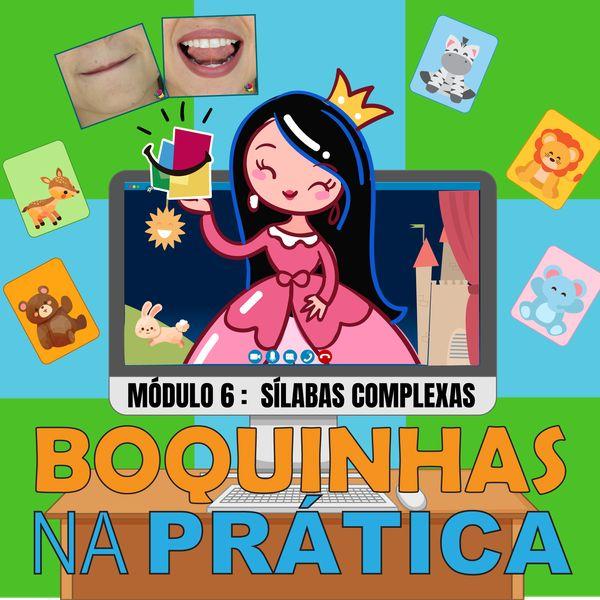 Imagem principal do produto Curso Boquinhas na Prática: Módulo 6 - As Sílabas Complexas