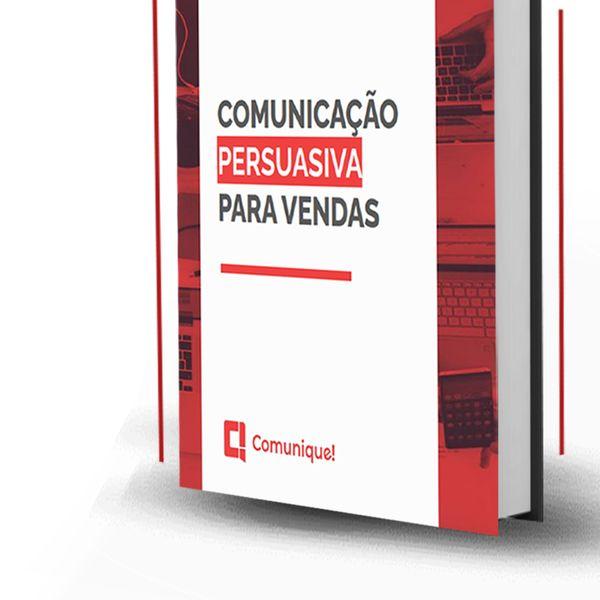 Imagem principal do produto Comunicação persuasiva para vendas: estratégias para agregar valor, influenciar decisões e fechar negócios