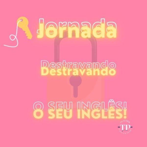 Imagem principal do produto JORNADA DESTRAVANDO SEU INGLÊS -TEACHER PAULA'S TEAM