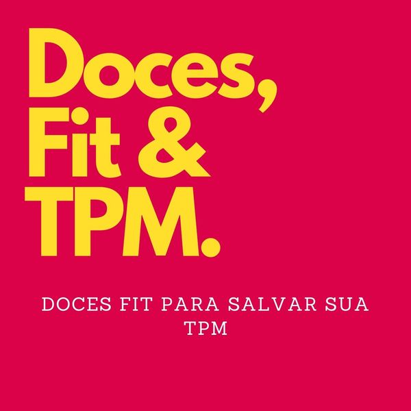 Imagem principal do produto EBOOK: DOCES, FIT & TPM