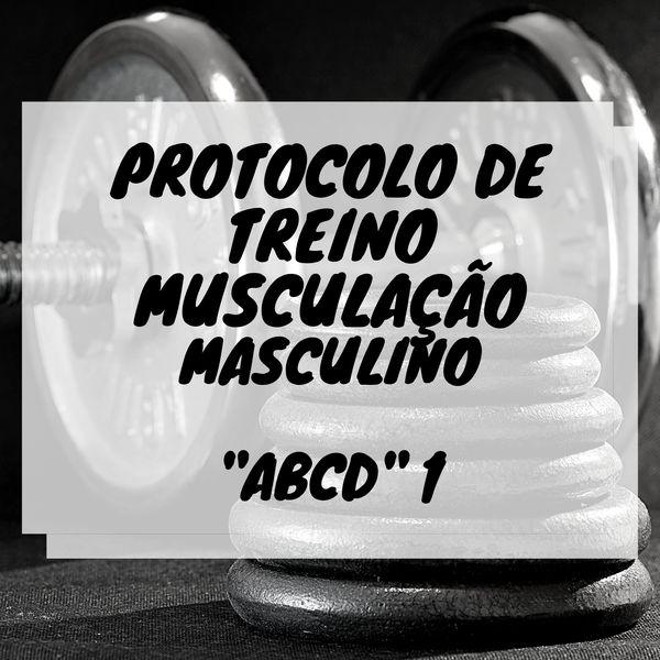 """Imagem principal do produto PROTOCOLO DE TREINO """"ABCD"""" MUSCULAÇÃO MASCULINO HIPERTROFIA"""