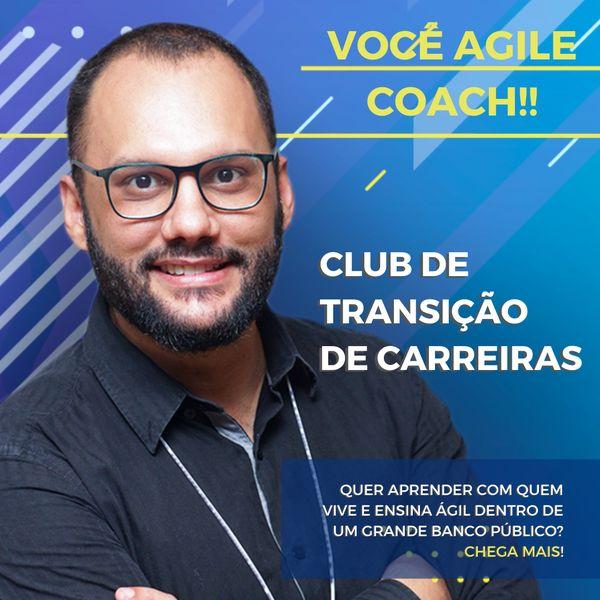 Imagem principal do produto Club Transição AGILE COACH com Gabriel Vaz